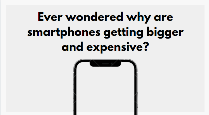 Smartphone getting bigger and expensive